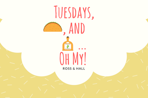 Tuesdays,Tacos, andTequila...Oh My!.png