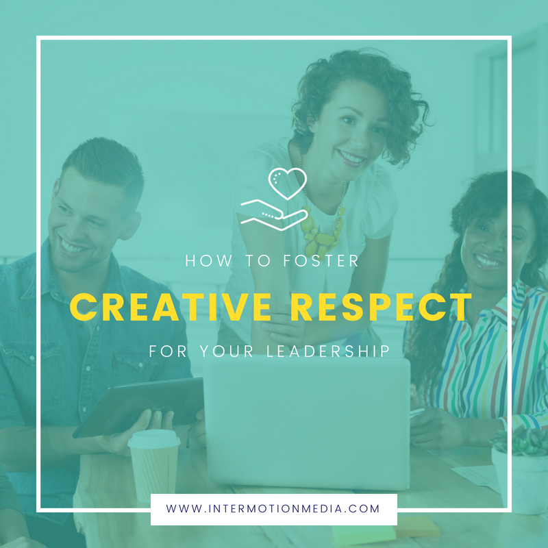 how-to-foster-creative-respect-for-your-leadership.jpg