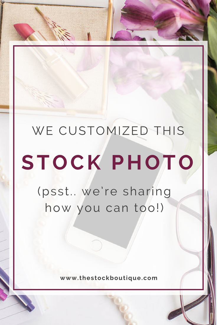 FIVE ways that you can customize stock photography for your business and brand! Stock photography, Stock Photos, 5 ways to customize stock photos, small business, photo tips. www.thestockboutique.com
