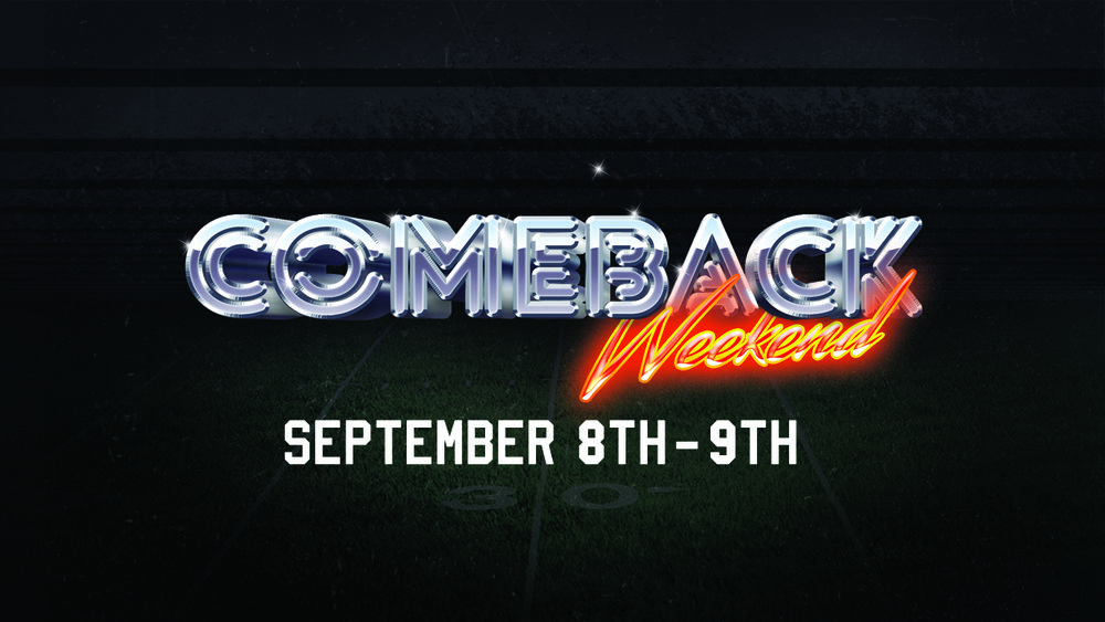 COMEBACK WEEKEND GRAPHIC.jpg