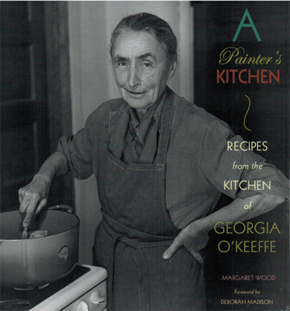 A Painters Kitchen: Recipes from Georgia O'Keefe