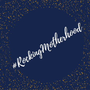Reasons I'm Rocking Motherhood.png