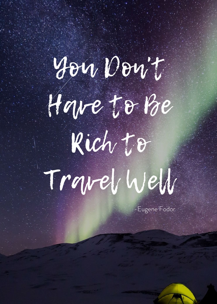 travel-quotes-you-dont-have-to-be-rich-to-travel-well.jpg