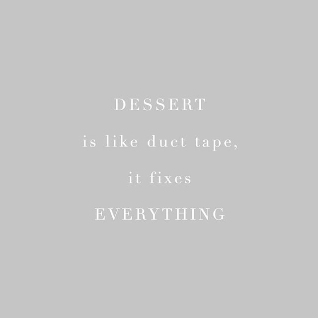 D E S S E R T •  it really does fix everything 🤷🏻‍♀️ finding our motivation again 😉 #dessertcrazy #truelove #motivation #sugarholics