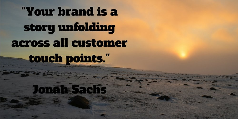 Your brand is a story unfolding across all customer touch points.jpg