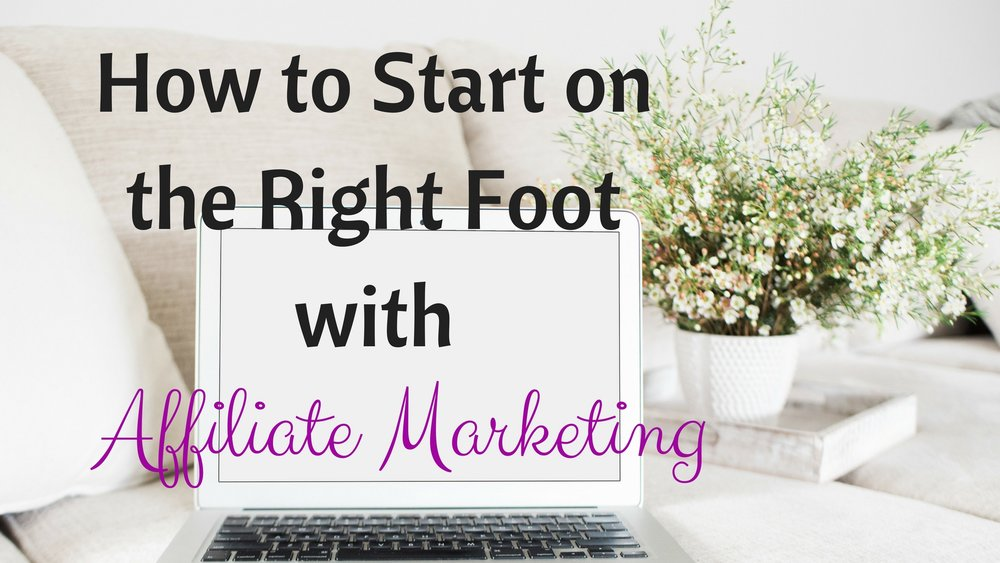 How to Start on the Right Foot with Affiliate Marketing