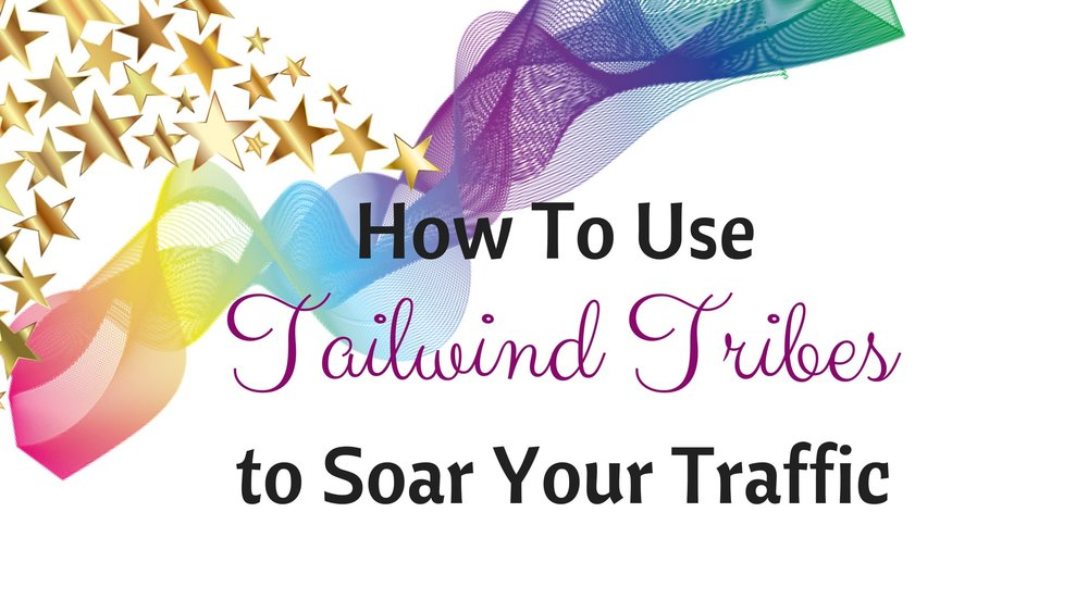 How To Use Tailwind Tribes to Soar Your Traffic