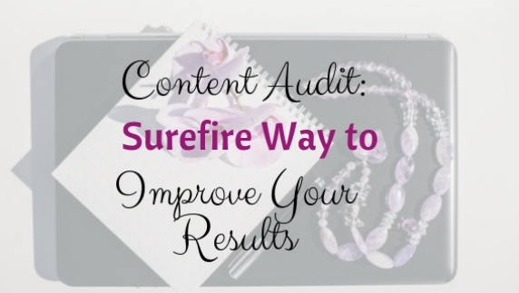 Content Audit: Surefire Way to Improve Your Results