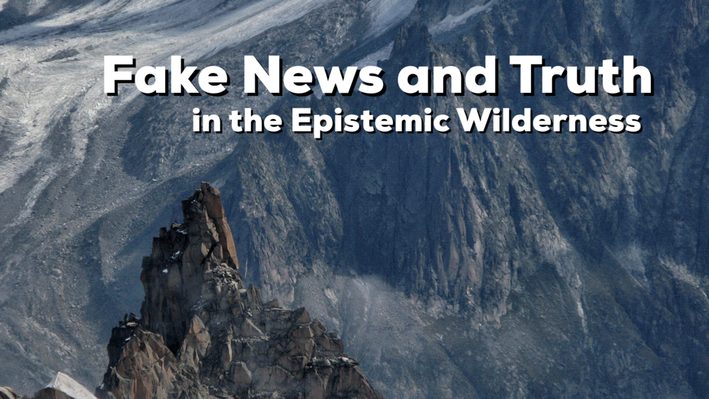 Reid, Jesse and Wireless Mike discuss truth, fake news and how we navigate our current epistemic wilderness