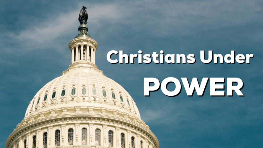 A reflection on Christians living under various governments and power structures