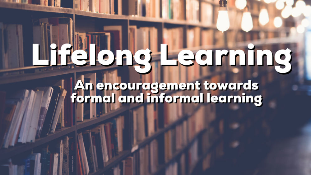 Reid encourages us towards both formal and informal paths for lifelong learning.