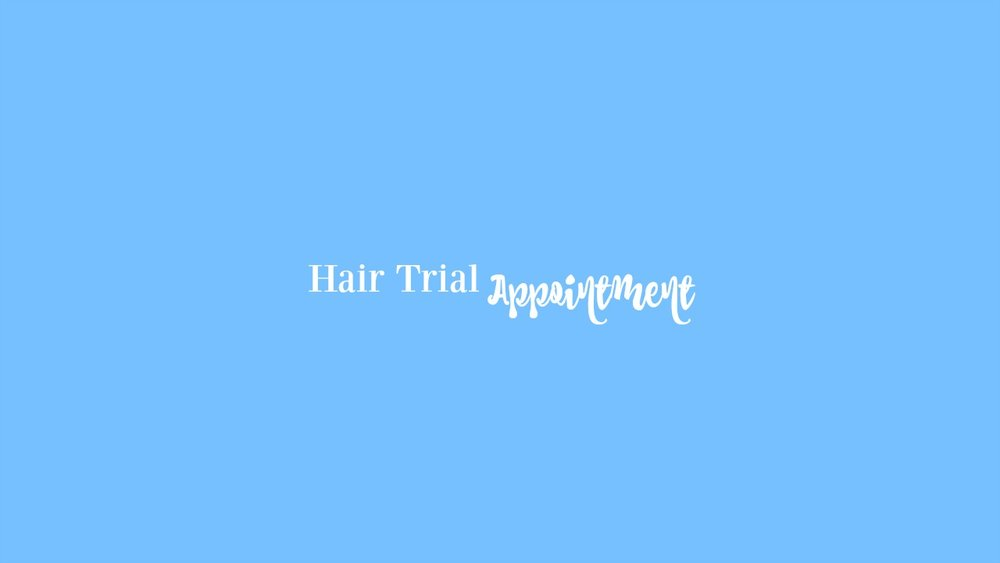 Hair Trial. - Our hair trials are $75!Come in or call today to book your appointment!