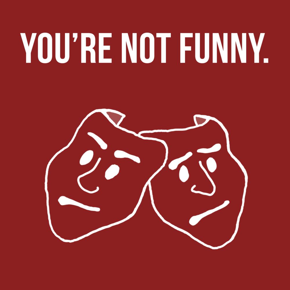 You're Not Funny.  Chris thinks he could write comedy, if he tried. Adam has written comedy professionally, and he's not so sure.