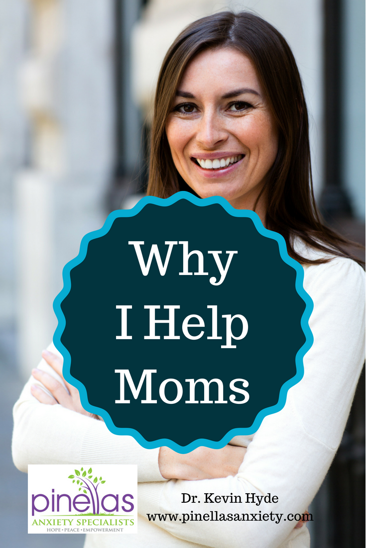Why I help moms overcome stress, anxiety, depression with therapy. Palm Harbor, Florida.