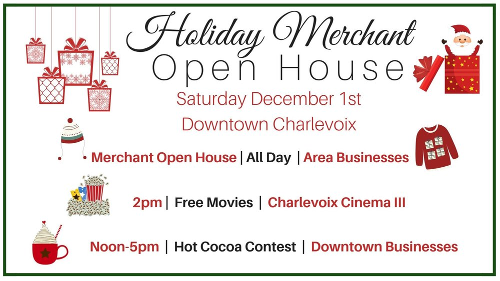 Holiday Merchant Open House - Come Dine & Shop in Charlevoix, December 1st!Click the image for more details.