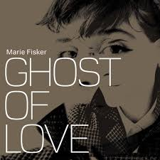 Marie fisker ghost of love.jpeg