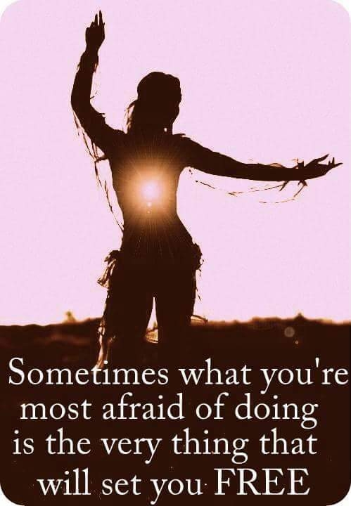 What makes you afraid of doing will set you free.jpg