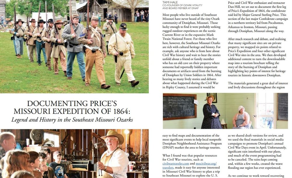 NEW! Doniphan Featured in Missouri Humanities Magazine - Check out the Fall 2017 / Winter 2018 issue of Missouri Humanities magazine to read about our grant-funded project to develop a tourism map documenting the first leg of Price's Expedition of 1864, the confederate raid led by Major General Sterling Price which passed through Doniphan, Missouri. Thanks to nonprofits Doniphan Neighborhood Assistance Program (DNAP) and Ozark Vitality for their work developing the map, which can be downloaded and printed.