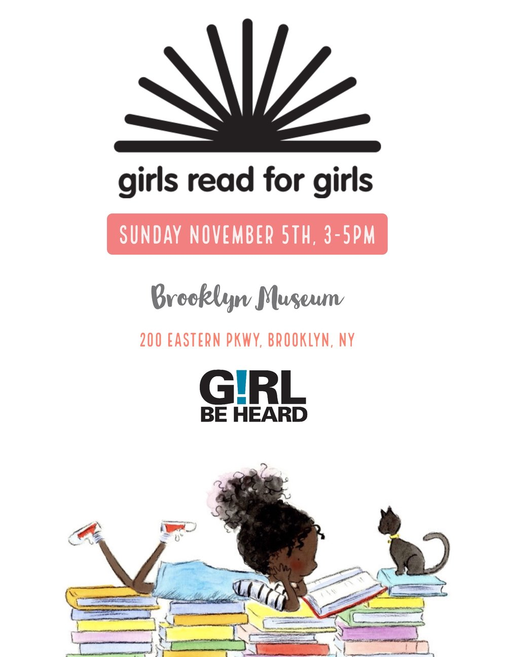 Girls Read For Girls! - Celebrate the Girls Read for Girls read-a-thon! In this collaboration with our local arts center, Girl Be Heard company members will participate in reading original work for K-8th graders at the Brooklyn Museum. The day's events will raise money for the Malala Fund, which works to secure the rights of girls to a minimum of twelve years of education.This is a free event, but requires registration.