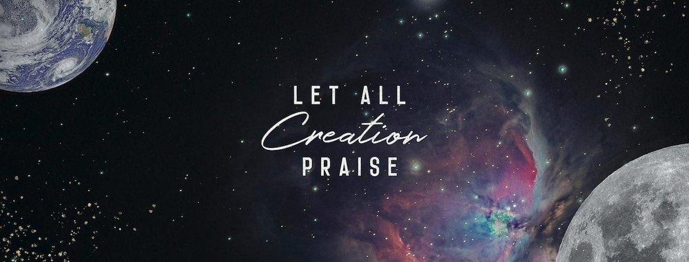 Let All Creation Praise FB Header Small.jpeg