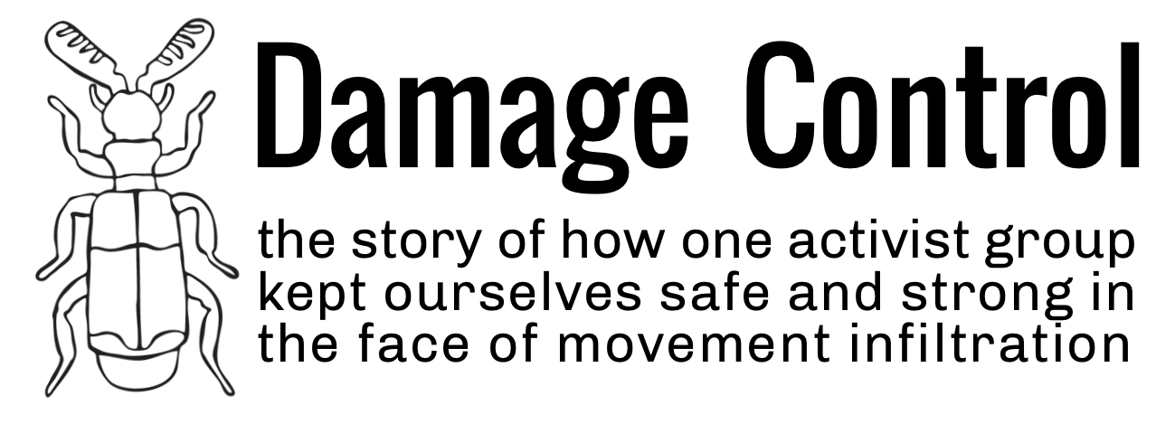 Damage Control: The story of how one activist group kept ourselves safe and strong in the face of movement infiltration