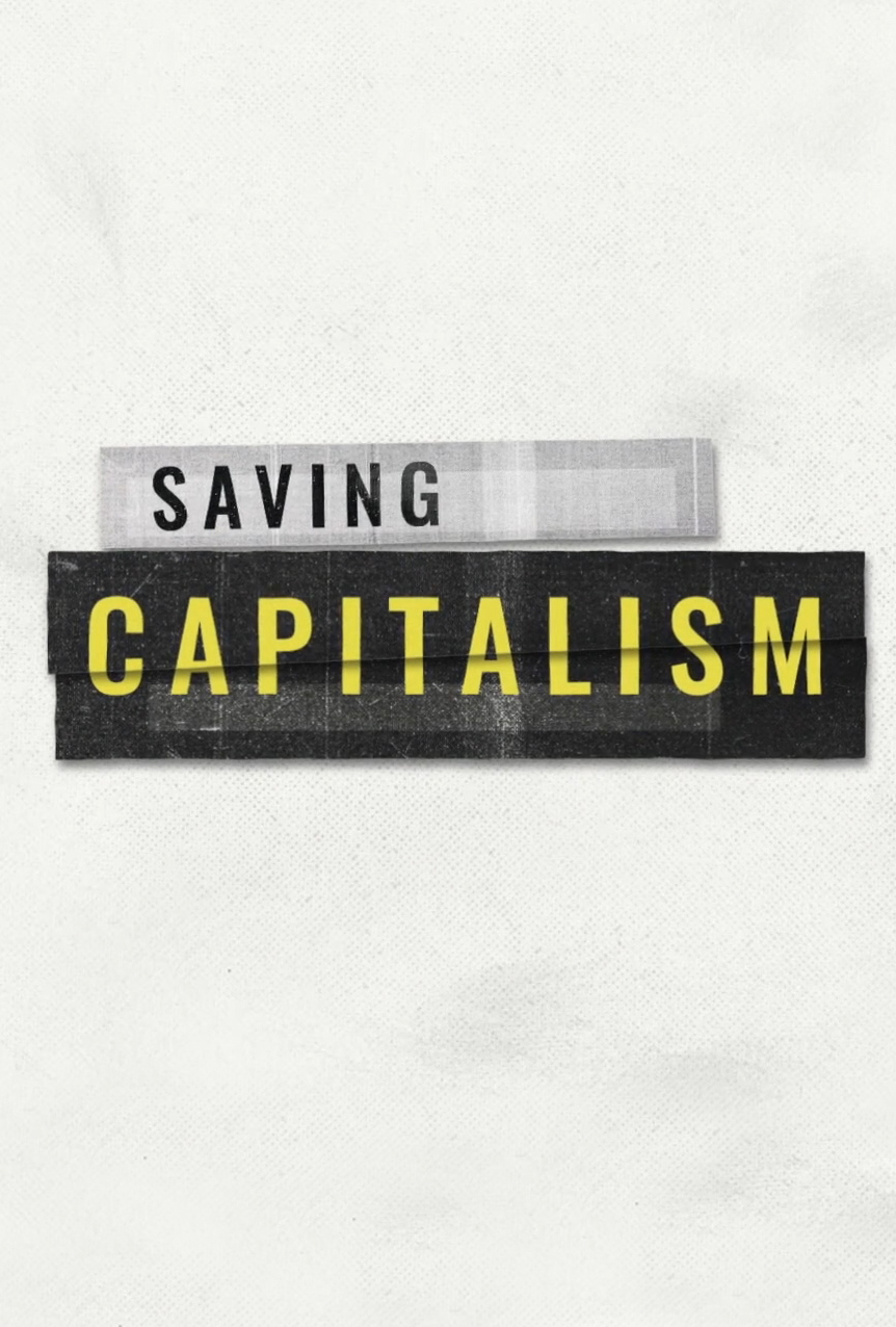SAVING CAPITALISM  (2017)  CO-DIRECTOR | EDITOR  NETFLIX