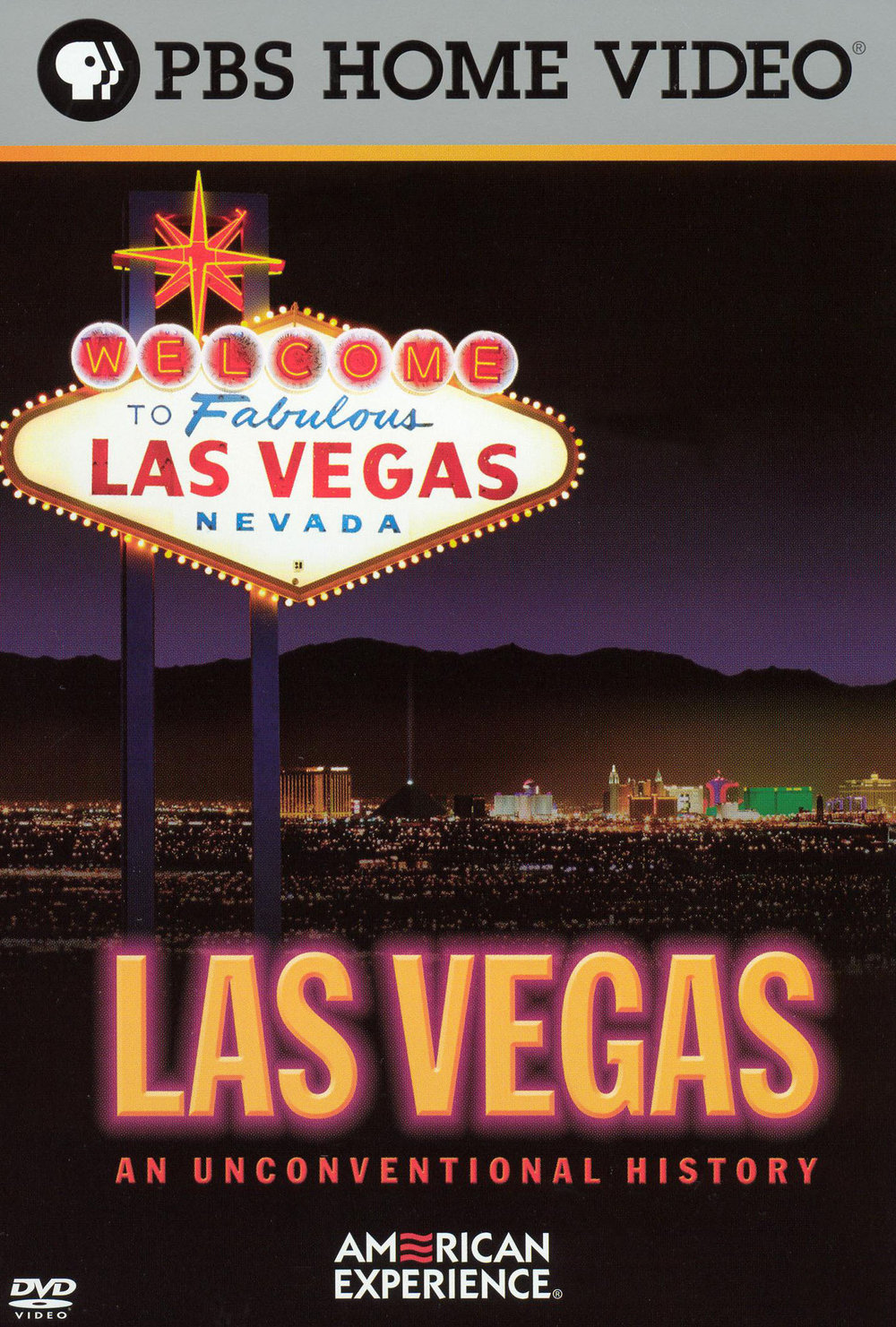 LAS VEGAS: AN UNCONVENTIONAL HISTORY  (2005)  EDITOR  PBS—AMERICAN EXPERIENCE