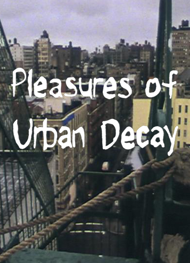 PLEASURES OF URBAN DECAY  (2000)  EDITOR  SUNDANCE FILM FESTIVAL  PBS