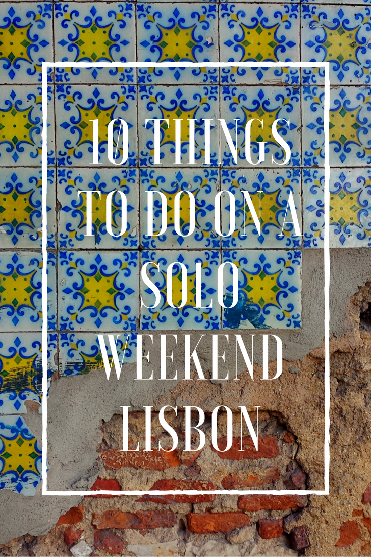 10 things to do on a solo weekend Lisbon.png