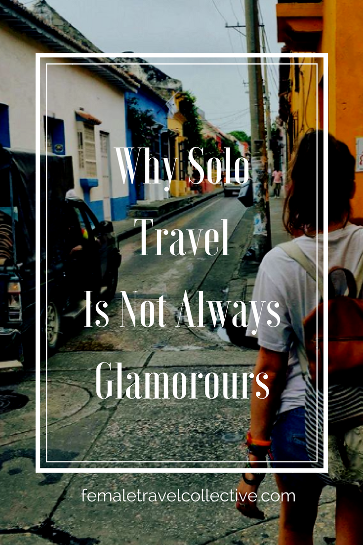 Why Solo Travel Is Not Always Glamorous Pinterest Picture