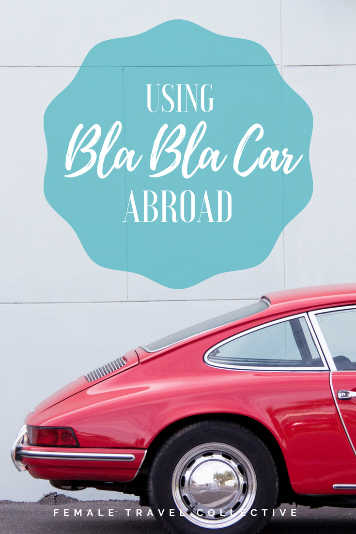 A Guide To Using Bla Bla Car Abroad Female Travel Collective