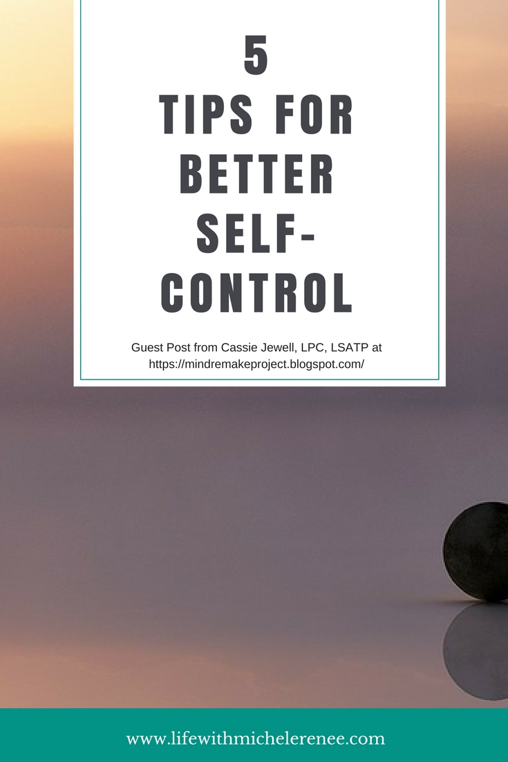 Life With Michele Renee- 5 Tips for Better Self-Control.jpg