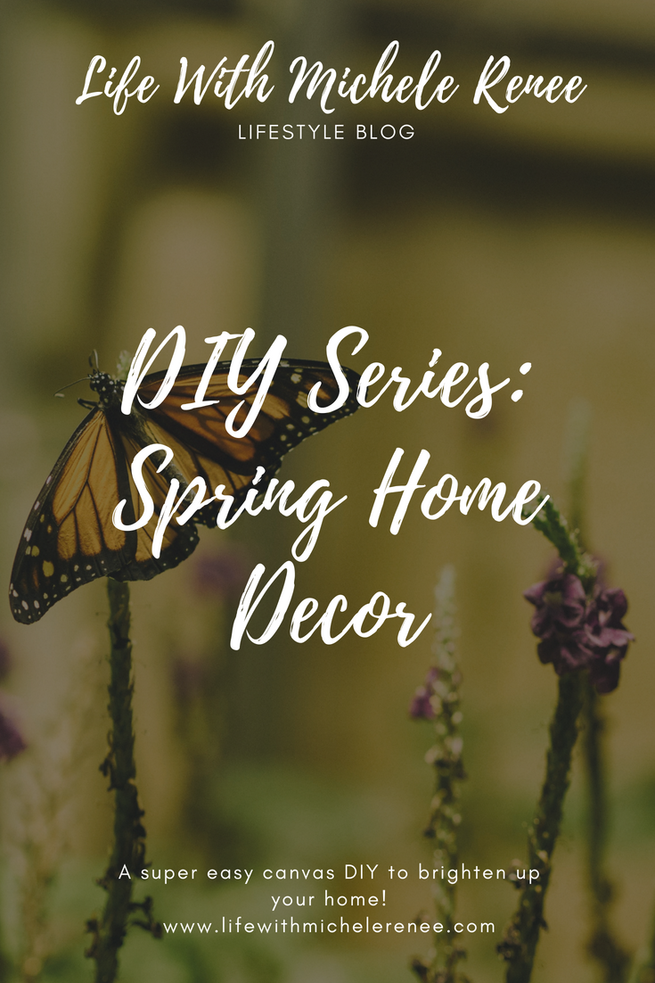 LifeWithMicheleRenee DIY Series Spring Home Decor pin.png
