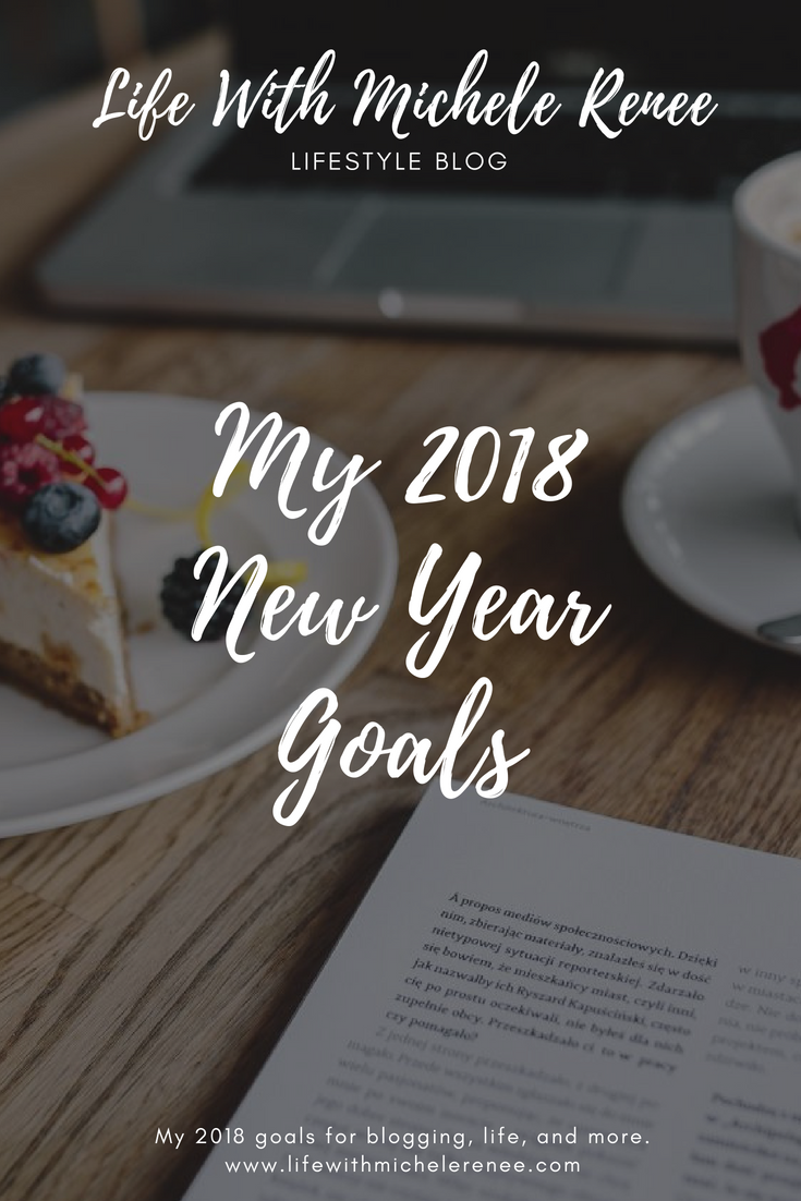 Life With Michele Renee My 2018 New Year Goals