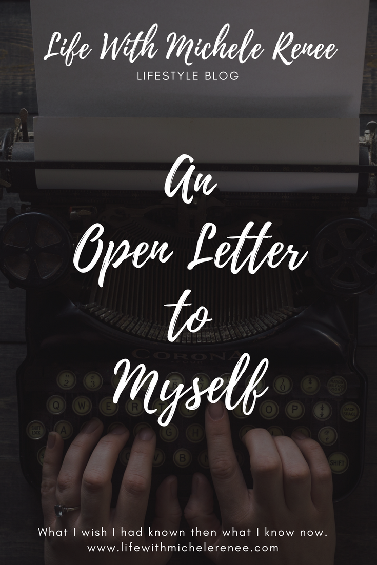 Life With Michele Renee An Open Letter To Myself