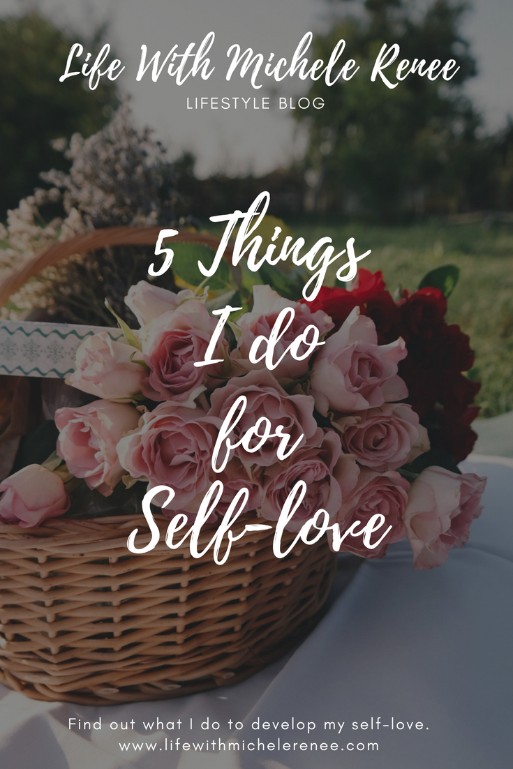 Life With Michele Renee 5 Things I do for Self-love