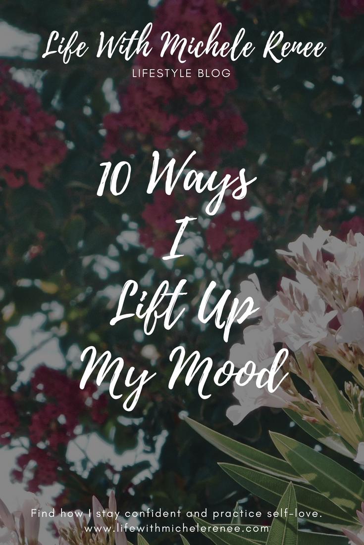 Life With Michele Renee 10 Ways I Lift Up My Mood