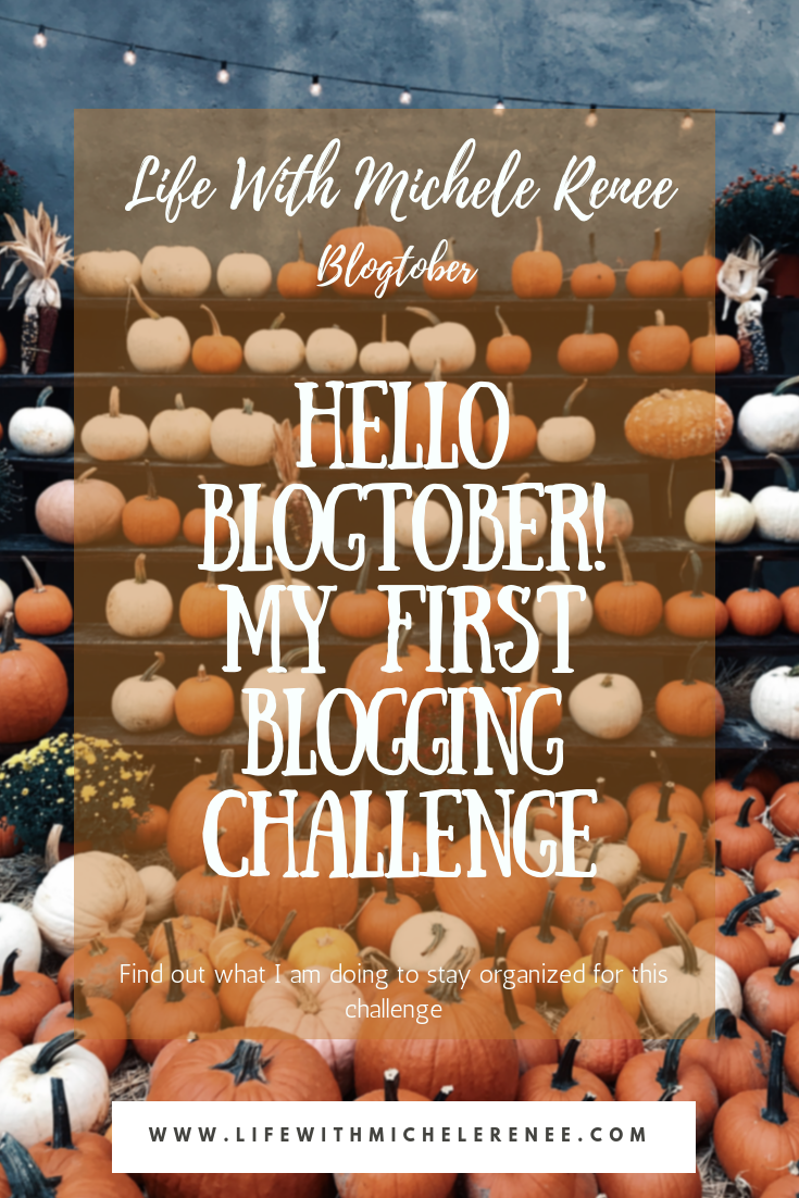 Life With Michele Renee Blogtober Day 1
