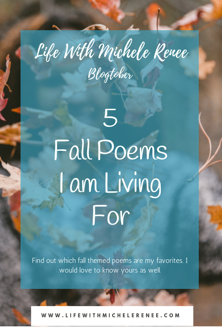 Life With Michele Renee 5 Fall Poems I am Living For