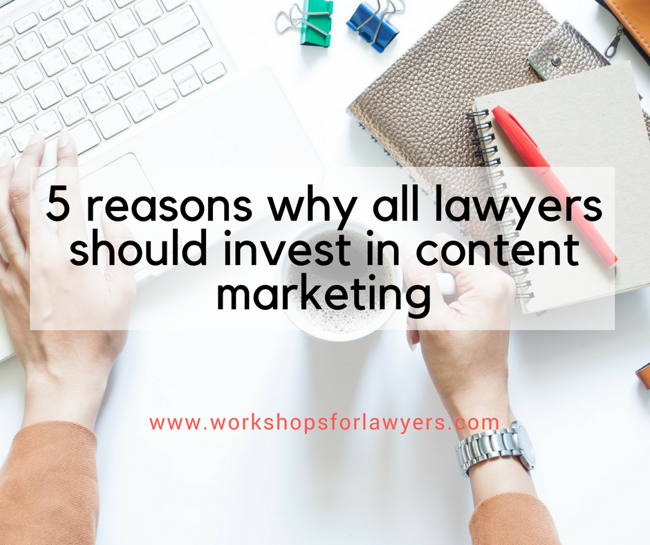 5 reasons why all lawyers should invest in content marketing - FB.png