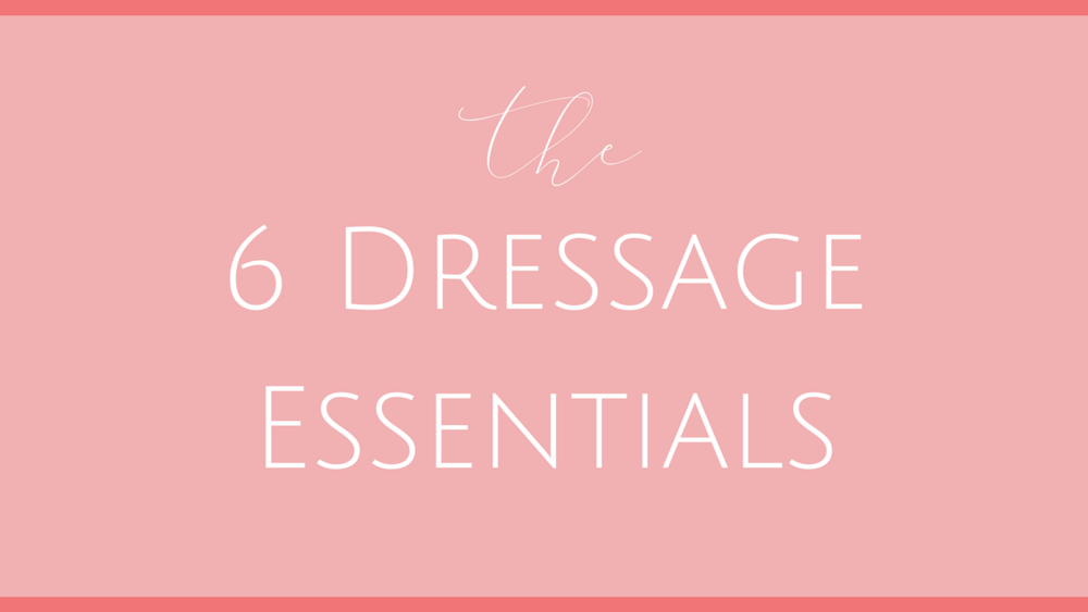 6 Dressage Essentials.png