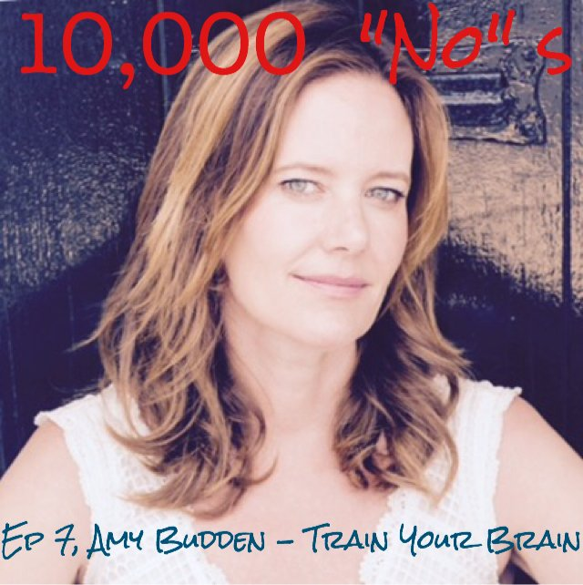 Ep 7, Train Your Brain w/ Connect The Mind's Amy Budden - Click here to listen10,000 No's Podcast with Matthew Del Negro