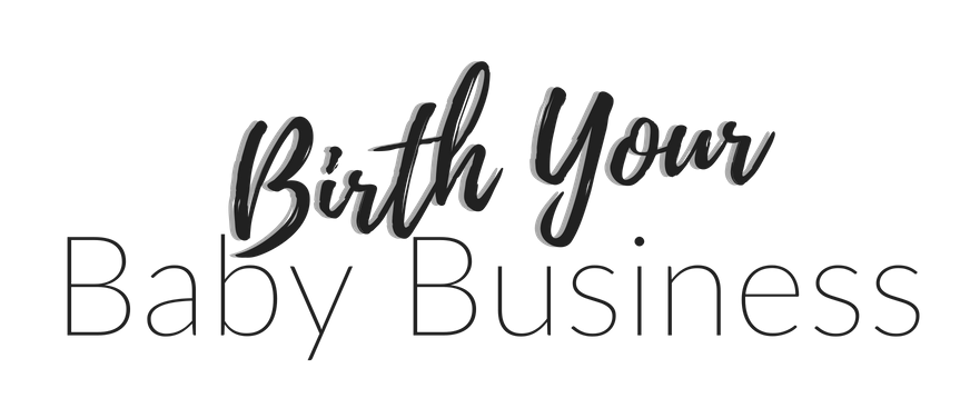 Birth Your Baby Business