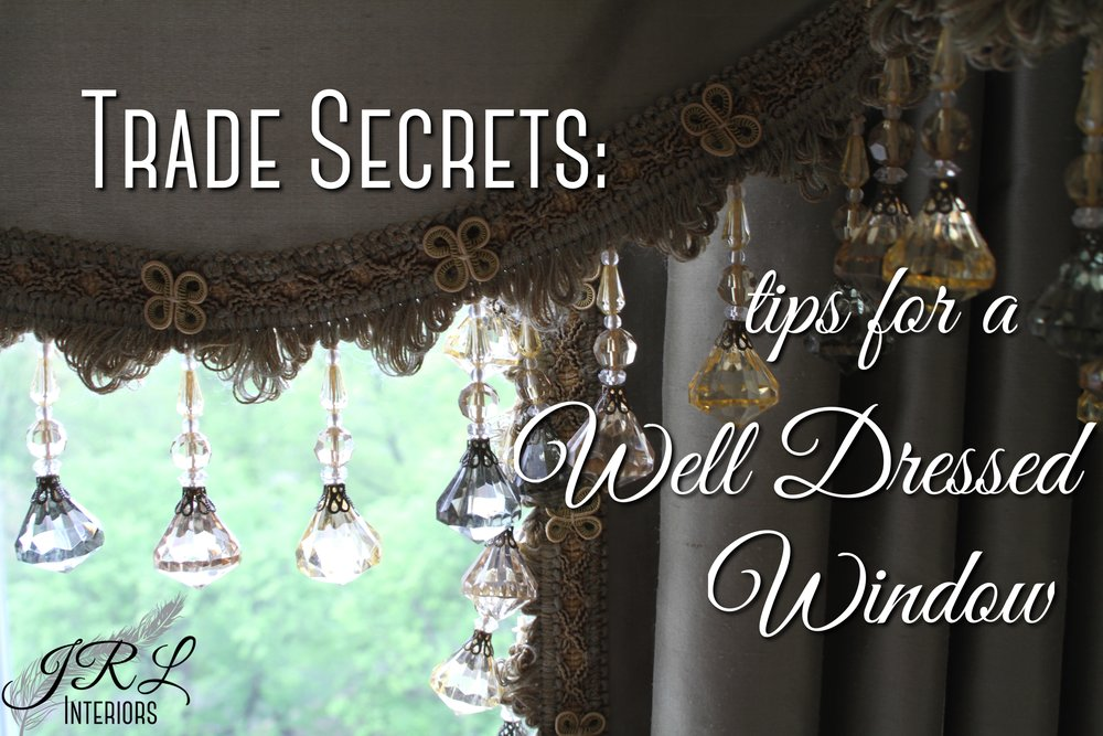 Trade Secrets. tips for a Well Dressed Window