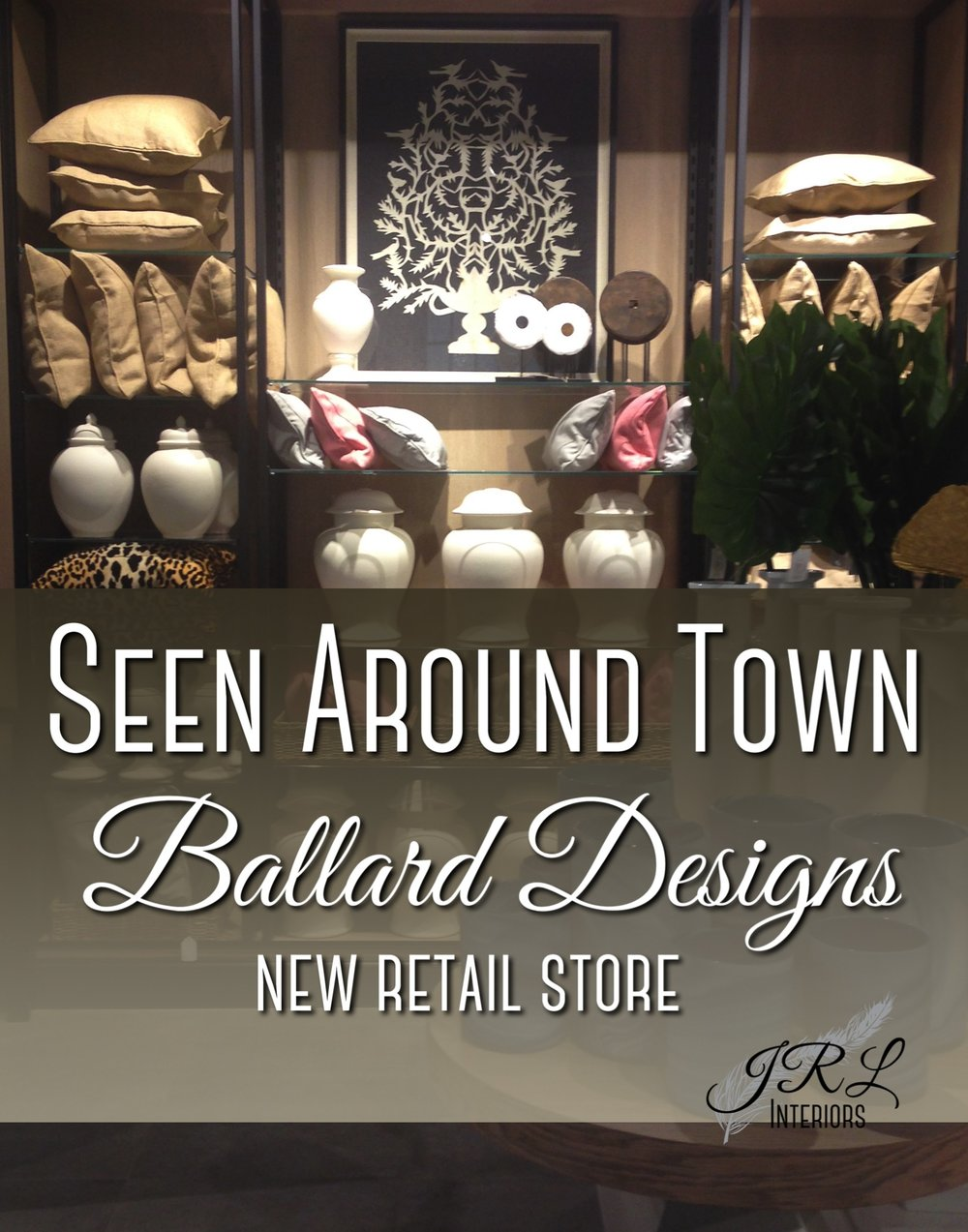 Seen-Around-Town-Ballard-Designs.jpg