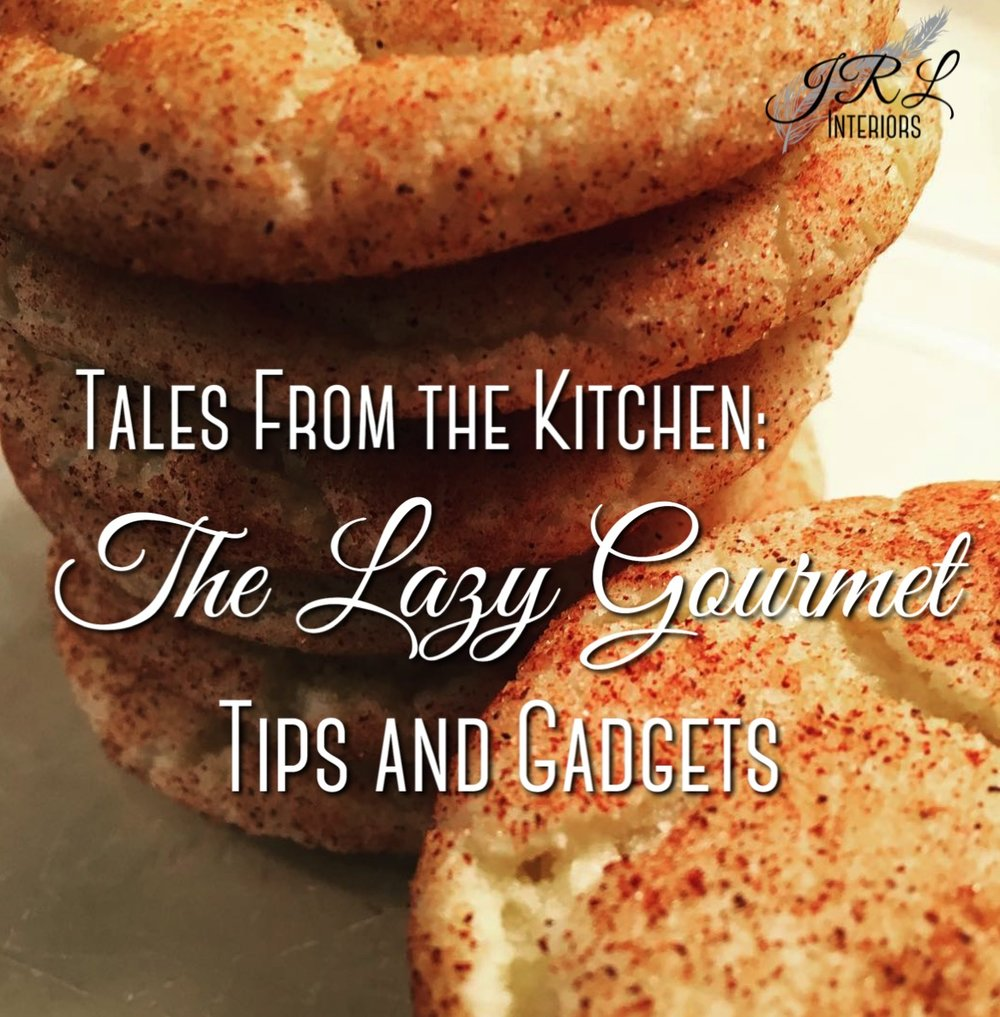 Tales from the Kitchen. The Lazy Gourmet tips and gadgets.jpg
