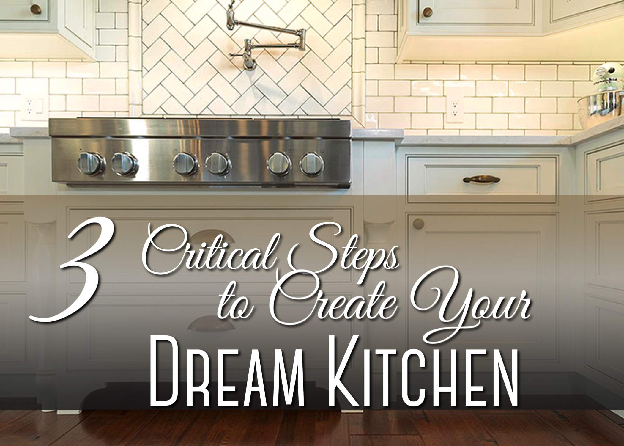 Jrl Interiors 3 Tips For Creating A Dream Kitchen