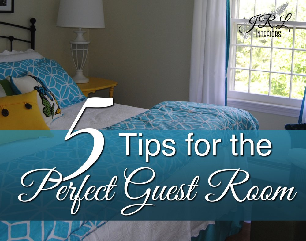 5 tips for the perfect guest room.jpg