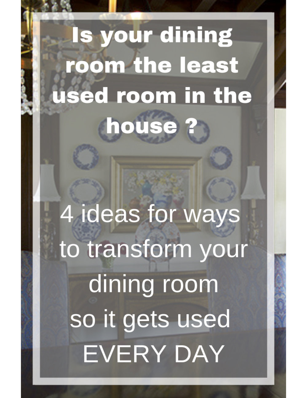 Is Your Dining Room Gathering Dust_.jpg