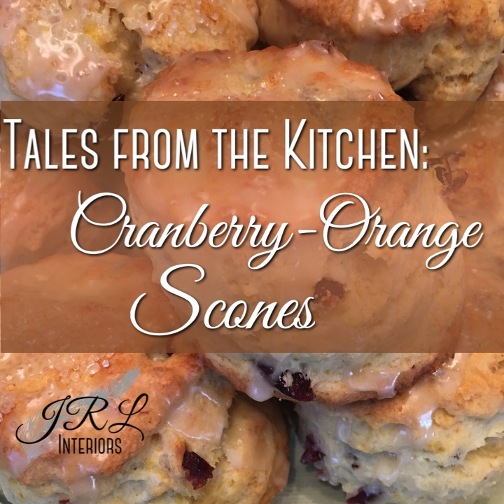 Tales from the Kitchen. Cranberrry Orange Scone Recipe.jpg